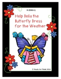 Help Bella the Butterfly Dress for the Weather