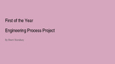 First of the Year Engineering Process Project