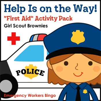 """Help Is on the Way! - Girl Scout Brownies - """"First Aid"""" Activity Pack (Step 2)"""