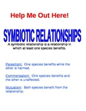 Help Me Out Here!  Symbiotic Relationships