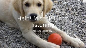 Help! Mischief Isn't Listening.