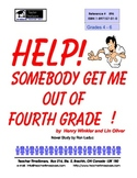 Help! Somebody Get Me Out of Fourth Grade!  by Henry Winkl