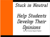Help Students Develop Their Opinions-Worksheet for Stuck in Neutral