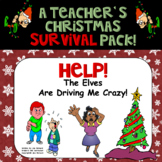 The Elves Are Driving Me Crazy A Teacher's Christmas Survival Pack