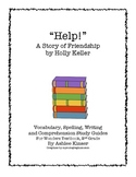 """""""Help!"""" by Holly Keller -Spelling, Vocabulary, study guide to match Wonders"""