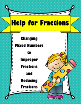 Help for Fractions: Mixed Numbers, Improper Fractions, Simplifying Fractions