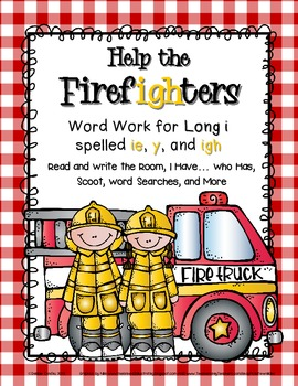 Help the Firefighters: Word Work for Long I spelled -y, igh, and -ie