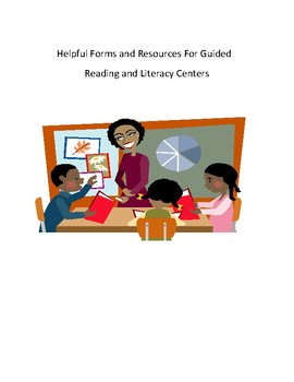 Helpful Forms and Resources for Guided Reading/Literacy Centers