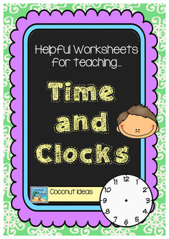 Helpful Worksheet for teaching Time and Clocks