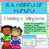 Helpful vs. Hurtful: A tattling vs. telling lesson.