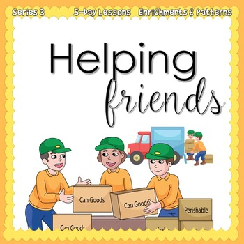 Helping Friends: Volunteer Week (5-day Thematic Unit)