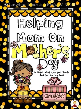 Helping Mom on Mother's Day  (A Sight Word Emergent Reader and Teacher Lap Book)