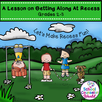 Helping Others Have Fun At Recess, A Guidance Lesson for Grades 2-3