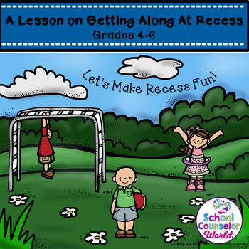 Helping Others Have Fun At Recess, A Guidance Lesson for Grades 4-6