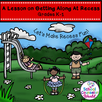 Helping Others Have Fun At Recess, A Guidance Lesson for Grades K-1