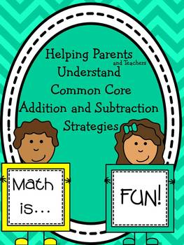 Helping Parents Understand Common Core Addition and Subtraction Strategies