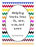 Helping Verbs Test--is, are, was, were