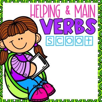Helping and Main Verbs SCOOT