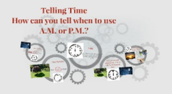 Prezi: Helping children learn the difference between AM and PM