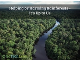 Helping or Harming Rainforests - It's Up to Us Distance Learning PDF