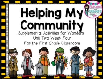 Helping the Community-Supplemental activities for Wonders Unit 2 Week 4