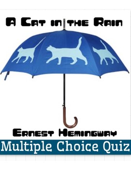 "Hemingway""s ""A Cat in the Rain"" Quiz (w/ Answer Key)"