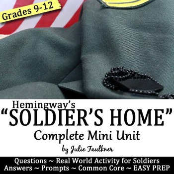 """Hemingway's """"Soldier's Home"""" Short Story Unit Guide, Paired Texts, Veterans' Day"""