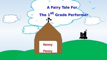 Henny Penny-A Fairy Tale for the First Grade Performer