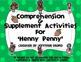 'Henny Penny' Comprehension & Supplement Activities ~Color & B&W~ CC Aligned