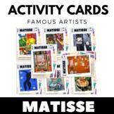 Henri Matisse - Famous Artists Activity Cards - Art Unit -