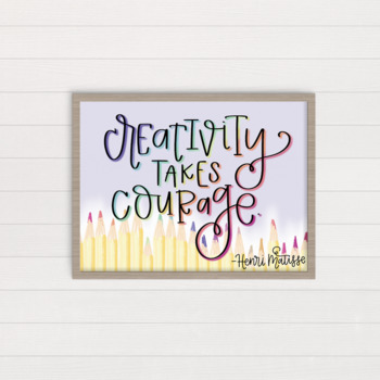 "Henri Matisse: ""Creativity takes courage."" wall art, poster, classroom decor"
