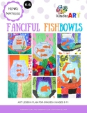 Henri Matisse Fanciful Fishbowls Lesson Plan with Artist S
