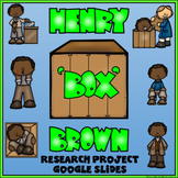 Henry Box Brown Digital Research Project