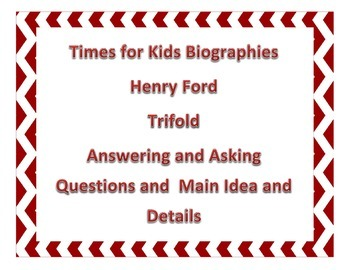Asking and Answering Questions and Main Idea and Details Trifold: Henry Ford