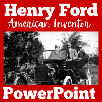 Henry Ford PowerPoint | Henry Ford Lesson | American Inventors