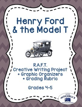 Henry Ford and the Model T RAFT Writing Project