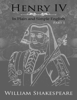 Henry IV: Part One In Plain and Simple English
