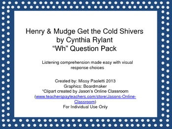 "Henry & Mudge Get the Cold Shivers by Cynthia Rylant ""Wh"" Question Pack"