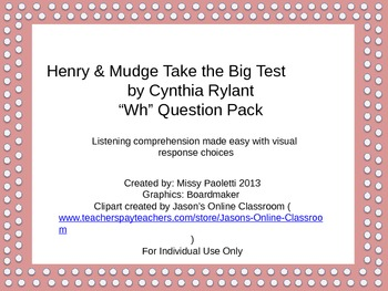 "Henry & Mudge Take the Big Test by Cynthia Rylant ""Wh"" Question Pack"