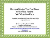 """Henry & Mudge The First Book by Cynthia Rylant """"Wh"""" Question Pack"""
