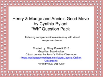 "Henry & Mudge and Annie's Good Move by Cynthia Rylant ""Wh"" Question Pack"