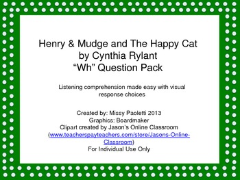 """Henry & Mudge and the Happy Cat by Cynthia Rylant """"Wh"""" Question Pack"""