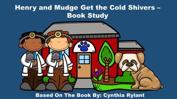 Henry and Mudge Get the Cold Shivers - Book Study