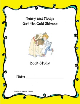Henry and Mudge Get the Cold Shivers Book Unit