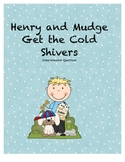 Henry and Mudge Get the Cold Shivers comprehension Questions