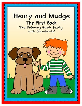 Henry and Mudge The First Book: A No Prep Primary Book Study: Journeys Aligned