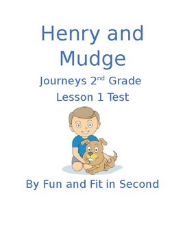 Journeys Lesson 1 Henry and Mudge Test