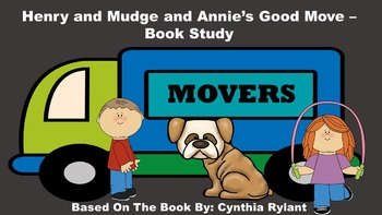 Henry and Mudge and Annie's Good Move - Book Study