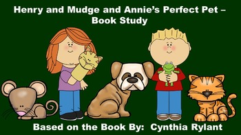 Henry and Mudge and Annie's Perfect Pet - Book Study