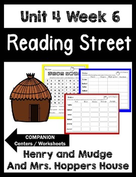 Henry and Mudge and Mrs. Hopper's House. Unit 4 Week 6. Reading Street. Centers
